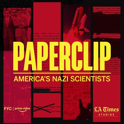 LA Times Studio and Amazon Paperclip American's Nazi Scientists